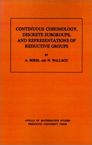 9780691082493: Continuous Cohomology, Discrete Subgroups, and Representations of Reductive Groups. (AM-94) (Annals of Mathematics Studies)
