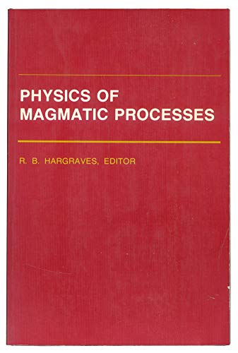 9780691082615: Physics of Magmatic Processes (Princeton Legacy Library)