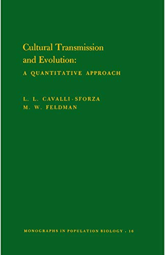 Cultural Transmission and Evolution: A Quantitative Approach (Paperback): L.L. Cavalli-Sforza, M. W...