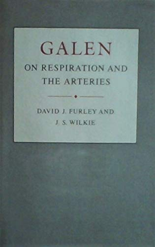 """Galen on Respiration and the Arteries. An edition with English translation and commentary of """"..."""