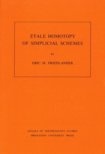 9780691082882: Etale Homotopy of Simplicial Schemes. (AM-104), Volume 104 (Annals of Mathematics Studies)