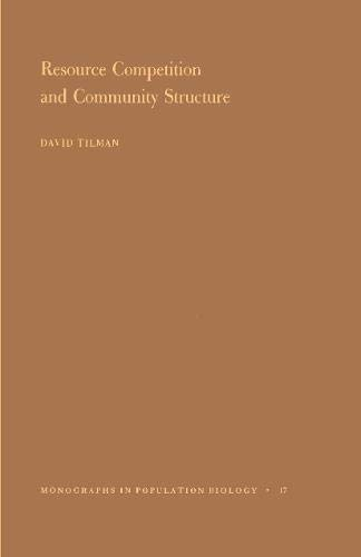 9780691083018: Resource Competition and Community Structure. (MPB-17) (Monographs in Population Biology)