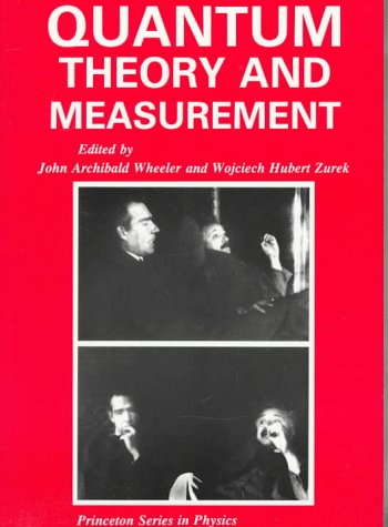 Quantum Theory and Measurement (Princeton Legacy Library)