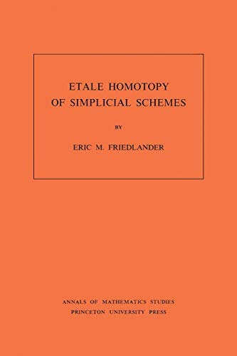 9780691083179: Etale Homotopy of Simplical Schemes (Annals of Mathematics Studies)