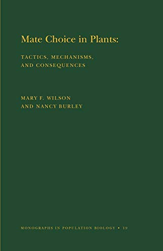 9780691083346: Mate Choice in Plants (MPB-19): Tactics, Mechanisms, and Consequences. (MPB-19) (Monographs in Population Biology)
