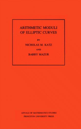 9780691083490: Arithmetic Moduli of Elliptic Curves. (AM-108), Volume 108 (Annals of Mathematics Studies)