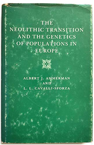 9780691083575: The Neolithic Transition and the Genetics of Populations in Europe