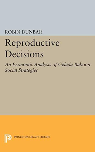 9780691083605: Reproductive Decisions: An Economic Analysis of Gelada Baboon Social Strategies (Princeton Legacy Library)