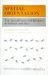 9780691083643: Spatial Orientation: The Spatial Control of Behavior in Animals and Man (Princeton Legacy Library)