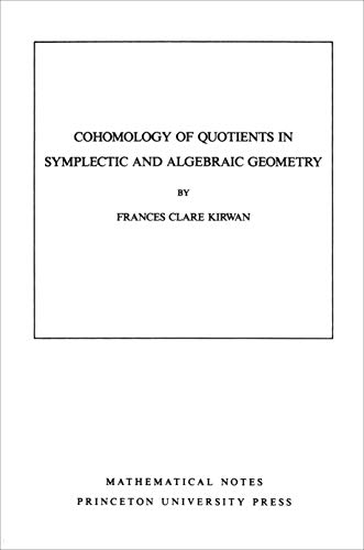 9780691083704: Cohomology of Quotients in Symplectic and Algebraic Geometry (Mathematical Notes, Vol. 31)
