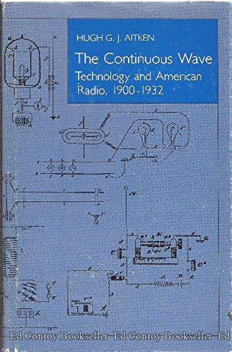 9780691083766: The Continuous Wave: Technology and American Radio, 1900-1932