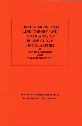 9780691083803: Three-Dimensional Link Theory and Invariants of Plane Curve Singularities. (AM-110), Volume 110 (Annals of Mathematics Studies)