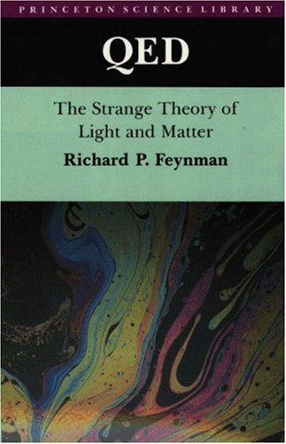 9780691083889: QED: The Strange Theory of Light and Matter. (Alix G. Mautner Memorial Lectures) (Princeton Science Library)