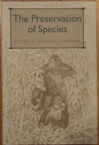 The Preservation of Species: The Value of Biological Diversity