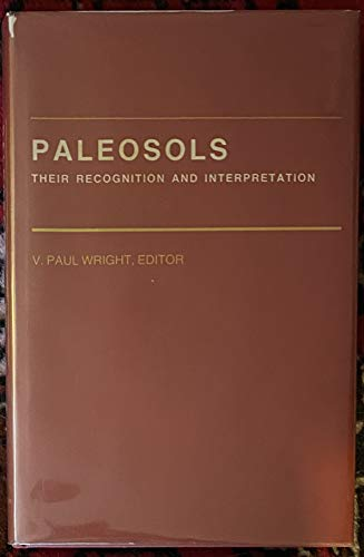 Paleosols: Their Recognition and Interpretation (Princeton Series in Geology and Paleontology)