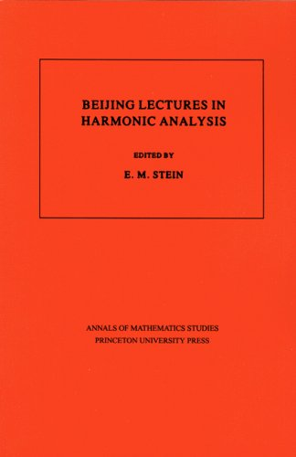 Beijing Lectures in Harmonic Analysis: Stein, E.M., Editor