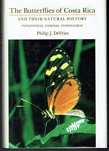 9780691084206: The Butterflies of Costa Rica and Their Natural History, Volume I: Papilionidae, Pieridae, Nymphalidae: Papilionidae, Pieridae, Nymphalidae v. 1 (The ... Costa Rica and Their Natural History , Vol 1)