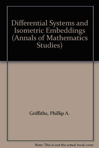 9780691084299: Differential Systems and Isometric Embeddings.(AM-114) (Annals of Mathematics Studies)