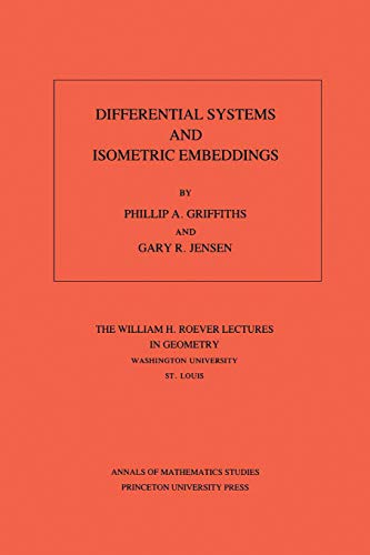 9780691084305: Differential Systems and Isometric Embeddings.(AM-114), Volume 114 (Annals of Mathematics Studies)