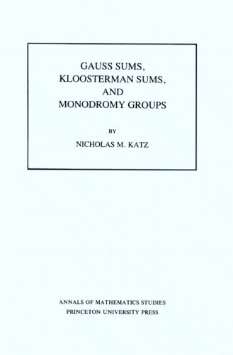 9780691084329: Gauss Sums, Kloosterman Sums, and Monodromy Groups. (AM-116) (Annals of Mathematics Studies)