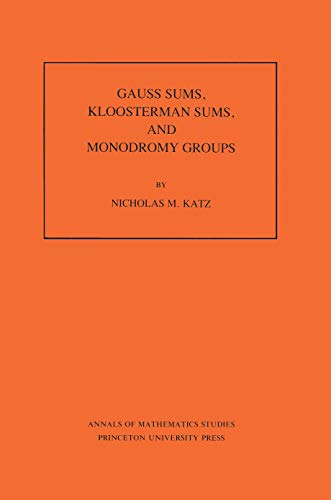 9780691084336: Gauss Sums, Kloosterman Sums, and Monodromy Groups. (AM-116) (Annals of Mathematics Studies)