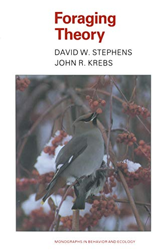 Foraging Theory - Monographs in Behavior and Ecology. - David W. Stephens and John R. Krebs