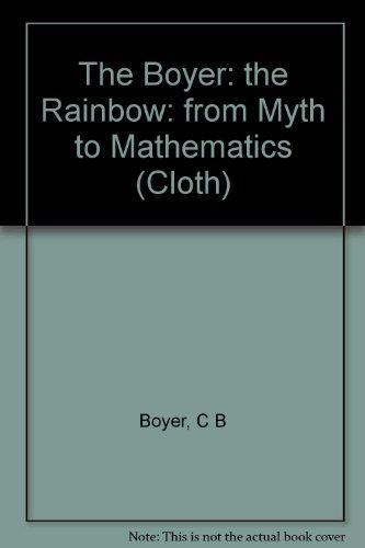 The Rainbow From Myth to Mathematics: Boyer, Carl B.