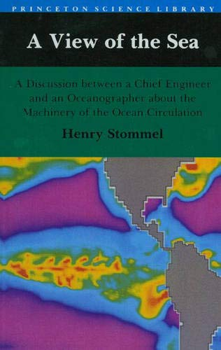 9780691084589: A View of the Sea: A Discussion between a Chief Engineer and an Oceanographer about the Machinery of the Ocean Circulation