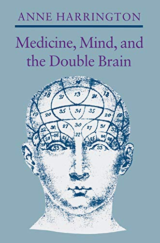 9780691084657: Medicine, Mind, and the Double Brain: A Study in Nineteenth-Century Thought