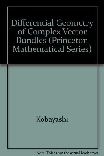9780691084671: Differential Geometry of Complex Vector Bundles