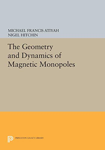 9780691084800: The Geometry and Dynamics of Magnetic Monopoles