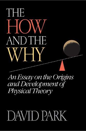 9780691084923: The How and the Why: Essay on the Origins and Development of Physical Theory