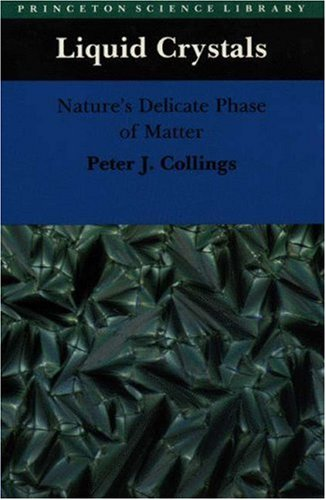 Liquid Crystals: Nature's Delicate Phase of Matter (Princeton Science Library): Peter J. ...
