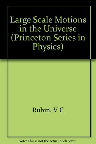 9780691085258: Large-Scale Motions in the Universe (Princeton Series in Physics)