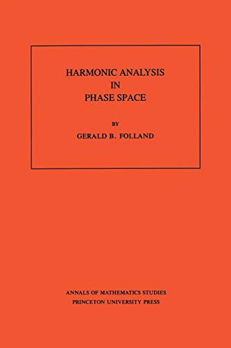 9780691085289: Harmonic Analysis in Phase Space. (AM-122)