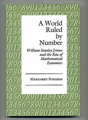 9780691085432: A World Ruled by Number: William Stanley Jevons and the Rise of Mathematical Economics (Princeton Legacy Library)