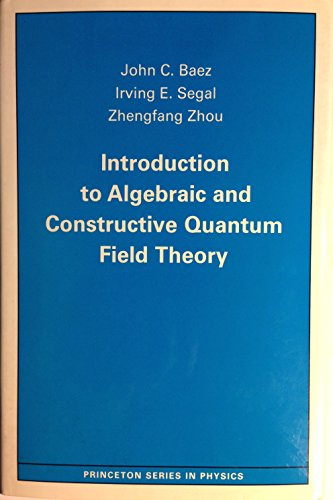 9780691085463: Introduction to Algebraic and Constructive Quantum Field Theory