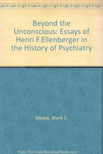 Beyond the Unconscious (0691085501) by Mark S. Micale