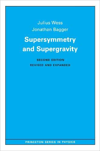 9780691085562: Supersymmetry and Supergravity (Princeton Series in Physics)