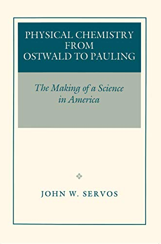 9780691085661: Physical Chemistry from Ostwald to Pauling: The Making of a Science in America
