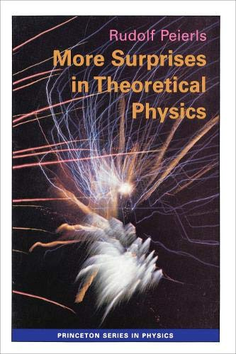 9780691085760: More Surprises in Theoretical Physics (Princeton Series in Physics)