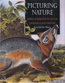 Picturing Nature: American Nineteenth-Century Zoological Illustration: Blum, Ann Shelby