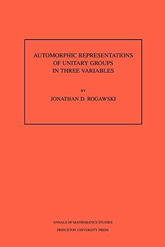 9780691085876: Automorphic Representation of Unitary Groups in Three Variables. (AM-123), Volume 123 (Annals of Mathematics Studies)