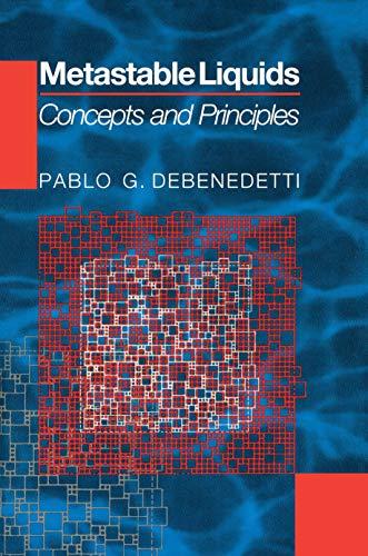 Metastable Liquids: Pablo G. Debenedetti