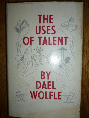 Uses of Talent: Wolfle, Dael
