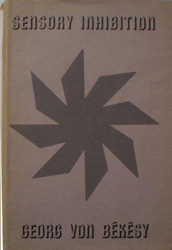Sensory Inhibition (The Herbert Sidney Langfeld memorial: Von Bekesy, Georg