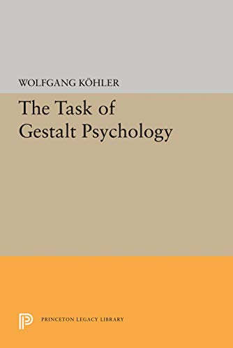 The Task of Gestalt Psychology (Princeton Legacy: Kohler, Wolfgang