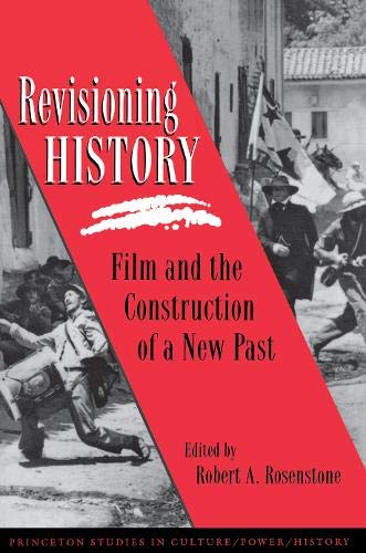 9780691086293: Revisioning History: Film and the Construction of a New Past (Princeton Studies in Culture/Power/History)