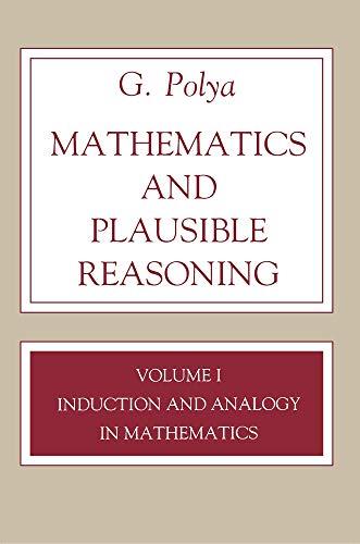 Induction and Analogy in Mathematics: Volume I: Polya, G.