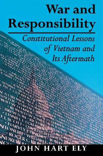 9780691086439: War and Responsibility: Constitutional Lessons of Vietnam and Its Aftermath
